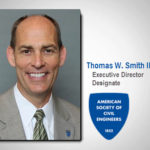 ASCE Names Smith as New Executive Director to Succeed Natale