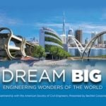 ASCE and Bechtel 'Dream Big' with IMAX Film, Contest