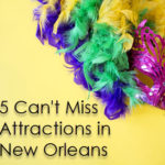 5 Can't-Miss Attractions in New Orleans