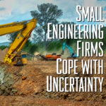COVID-19 Forces Small Engineering Firms to Cope with Uncertainty