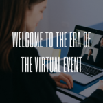 Welcome to the Era of the Virtual Event