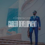 5 Essentials for Career Development